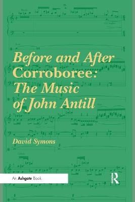Before and After Corroboree: The Music of John Antill