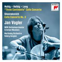 Muhly/Helbig/Long: Cello Concerto 'Three Continents' & Shostakovich: Cello Concerto No. 2
