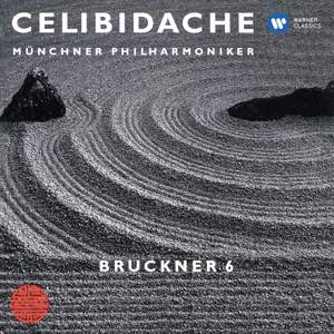 Bruckner: Symphony No. 6 (Live at Philharmonie am Gasteig, Munich, 1991)