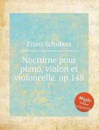 Schubert: Nocturne pour piano, violon et violoncelle. op.148