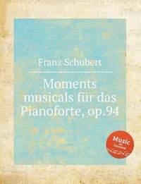 Moments musicals fur das Pianoforte, op.94