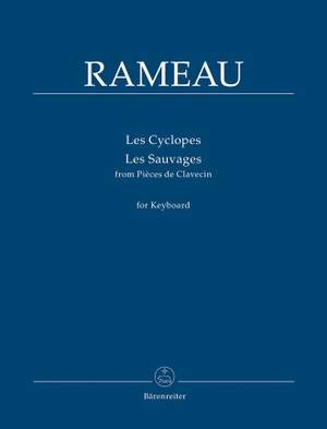 Rameau, Jean-Philippe: Les Cyclopes & Les Sauvages for Keyboard