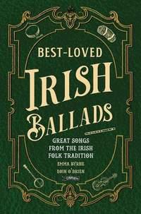 Best-Loved Irish Ballads: Great Songs from the Irish Folk Tradition