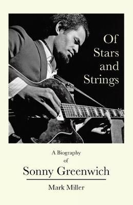 Of Stars and Strings: A Biography of Sonny Greenwich
