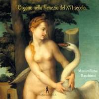 Organ Music in 16th-Century Venice