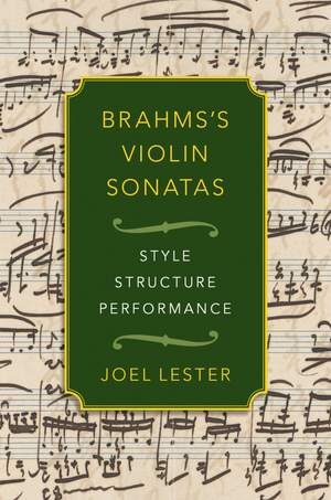 Brahms's Violin Sonatas: Style, Structure, Performance Product Image