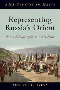 Representing Russia's Orient: From Ethnography to Art Song
