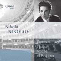 Famous Opera Voices of Bulgaria: Nikola Nikolov