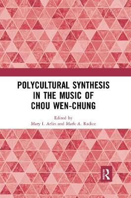 Polycultural Synthesis in the Music of Chou Wen-chung
