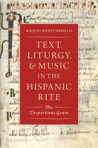 Text, Music, and Liturgy in the Hispanic Rite: The Vespertinus Genre