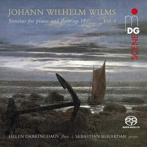 Johann Wilhelm Wilms: Sonatas For Piano and Flute Op. 15 Product Image