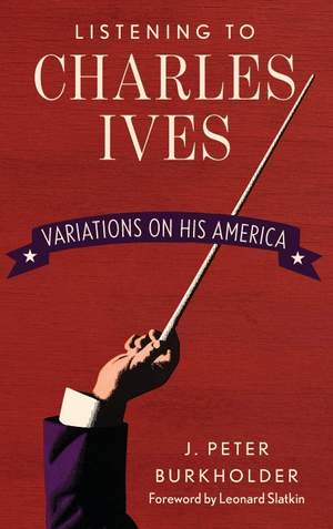Listening to Charles Ives: Variations on His America Product Image