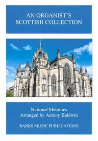 An Organist's Scottish Collection - National Melodies arranged by Antony Baldwin