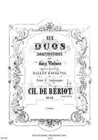 Charles August de Beriot: Six Duos Caracteristiques