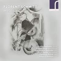 Florent Schmitt: Mélodies