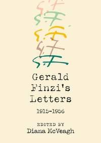 Gerald Finzi's Letters, 1915-1956