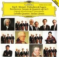 Bach, Mozart: Preludes & Fugues, Beethoven: Sonata & String Quartet Op. 14 No. 1