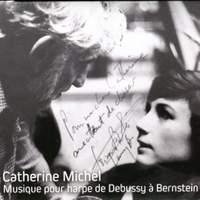 Catherine Michel: Musique pour harpe de Debussy à Bernstein