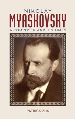 Nikolay Myaskovsky: A Composer and His Times Product Image