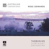 Ross Edwards – White Ghost Dancing