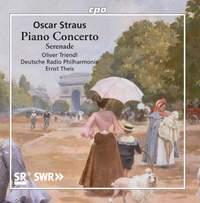 Oscar Straus: Piano Concerto & Serenade