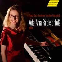 Franck, Bach, Beethoven, Prokofiev, Rückschloß: Concerto & Pieces for Piano