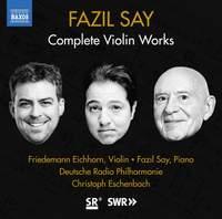 Fazil Say: Complete Violin Works