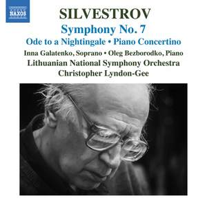 Silvestrov: Symphony No. 7, Ode to a Nightingale & Piano Concertino