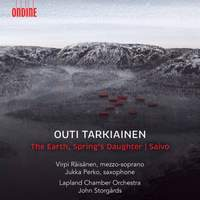 Outi Tarkiainen: The Earth, Spring's Daughter & Saivo
