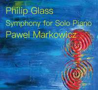 Glass: Symphony for Solo Piano