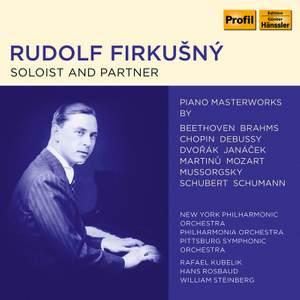 Rudolf Firkušný - Soloist and Partner