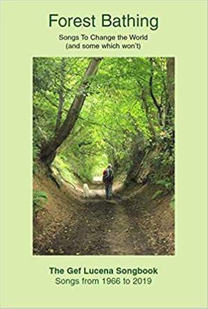 Forest Bathing: Songs To Change The World (and some which won't)
