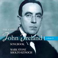 The Complete John Ireland Songbook, Vol. 2