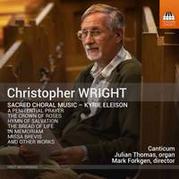 Christopher Wright: Sacred Choral Music - Kyrie Eleison