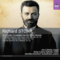 Richard Stöhr: Solo and Chamber Music for Organ