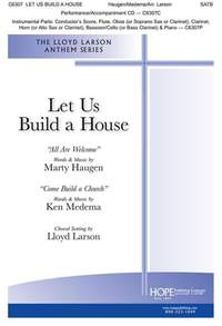 Marty Haugen_Ken Medema: Let Us Build A House (All Are Welcome)