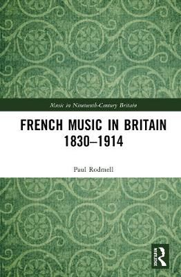 French Music in Britain 1830-1914