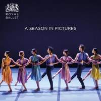 The Royal Ballet: A Season in Pictures: 2019 / 2020