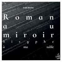 Roman Au Miroir. Sisyphe ? Ma Table