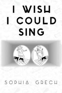 I Wish I Could Sing