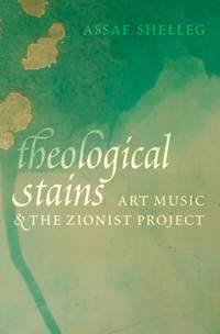 Theological Stains: Art Music and the Zionist Project