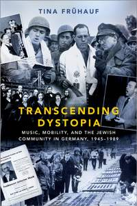 Transcending Dystopia: Music, Mobility, and the Jewish Community in Germany, 1945-1989