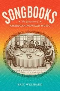Songbooks: The Literature of American Popular Music