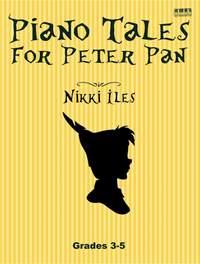Nikki Iles: Piano Tales For Peter Pan