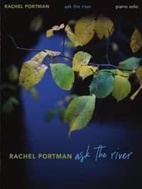 Rachel Portman: Ask the River