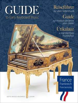 Guide to Early Keyboard Music: France 1