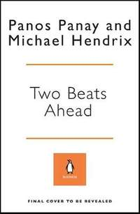 Two Beats Ahead: What Great Musical Minds Teach Us About Creativity and Innovation