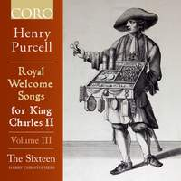 Royal Welcome Songs for King Charles II Volume III