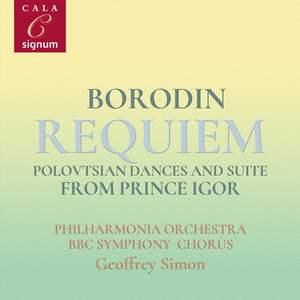 Borodin: Requiem, Polovtsian Dances and Suite From Prince Igor