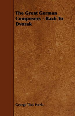 The Great German Composers - Bach To Dvorak